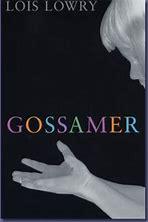 Gossamer – by LoisLowry