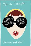 Where'd you go Bernadette – Maria Semple
