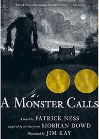 A Monster Calls – Written By Patrick Ness, Inspired by an Idea From – Siobhan Dowd, Illustrations by – Jim Kay