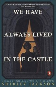 We Have Always Lived in the Castle – ShirleyJackson