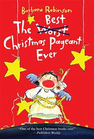 The Best Christmas Pageant Ever – Barbara Robinson