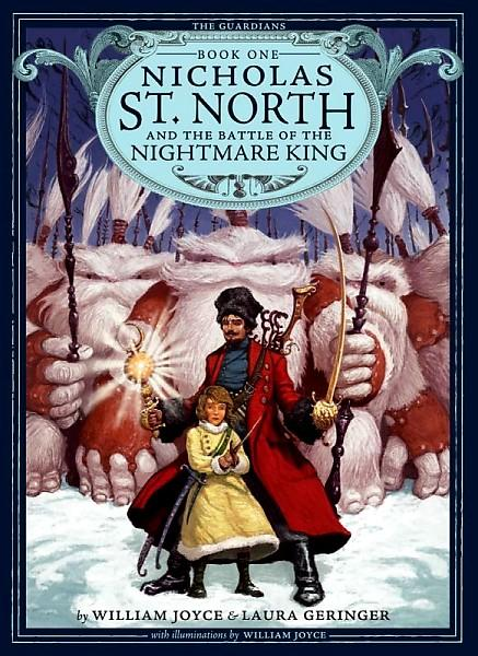 Nicholas St. North and the Battle of the Nightmare King – William Joyce and Laura Geringer
